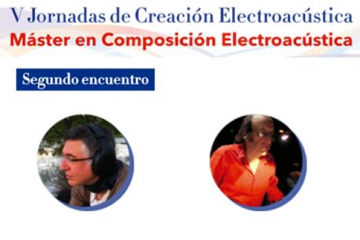 V Jornadas de Creación Electroacústica – Segundo encuentro